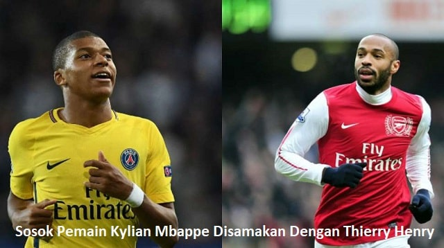 Sosok Pemain Kylian Mbappe Disamakan Dengan Thierry Henry