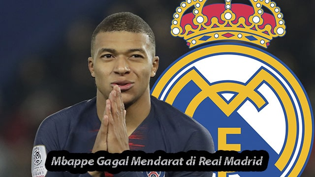 Mbappe Gagal Mendarat di Real Madrid Pada Musim Panas 2021